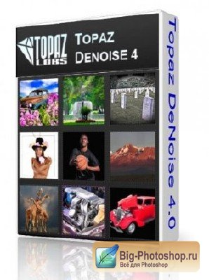 Topaz DeNoise v 4.0.0 (32/64 Bit) for Adobe Photoshop