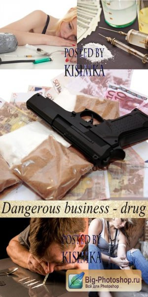 Dangerous business - drug