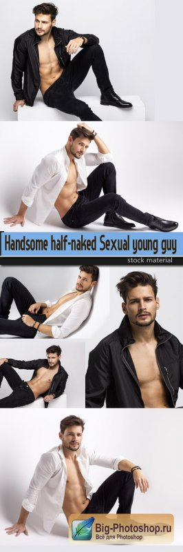 Handsome half-naked Sexual young guy
