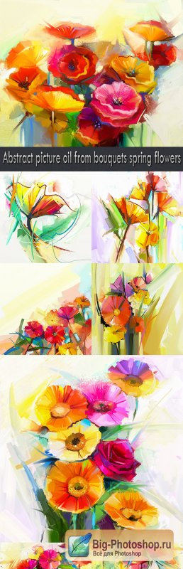 Abstract picture oil from bouquets spring flowers