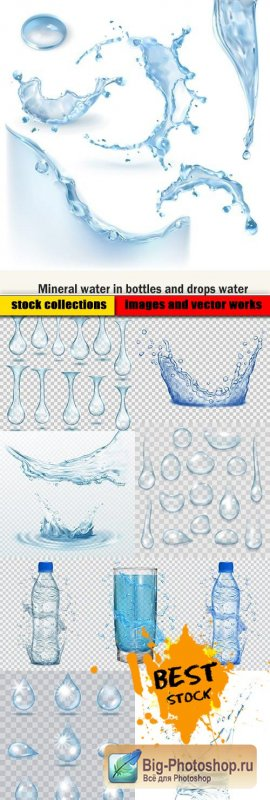 Mineral water in bottles and drops water